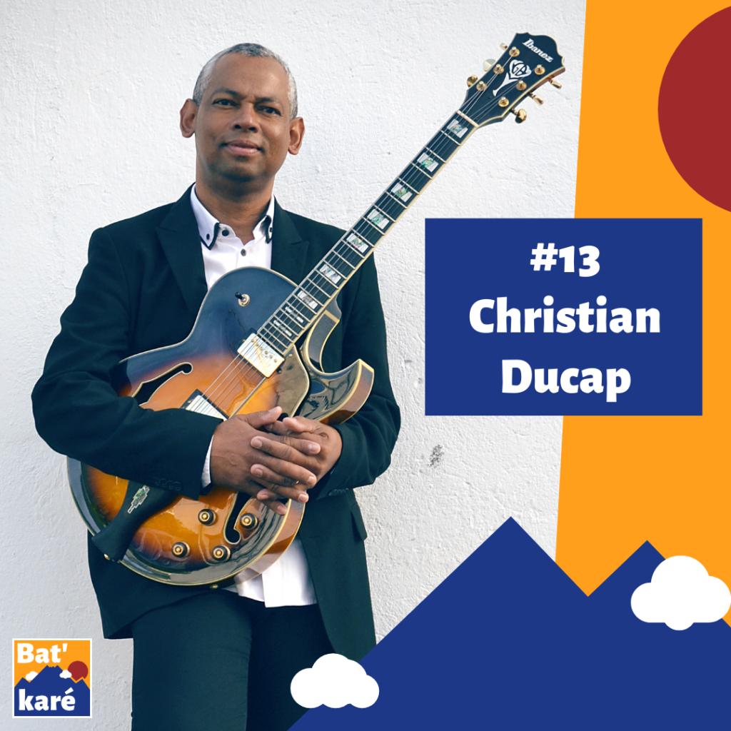 Christian Ducap sur Bat' karé podcast Ile de La Réunion