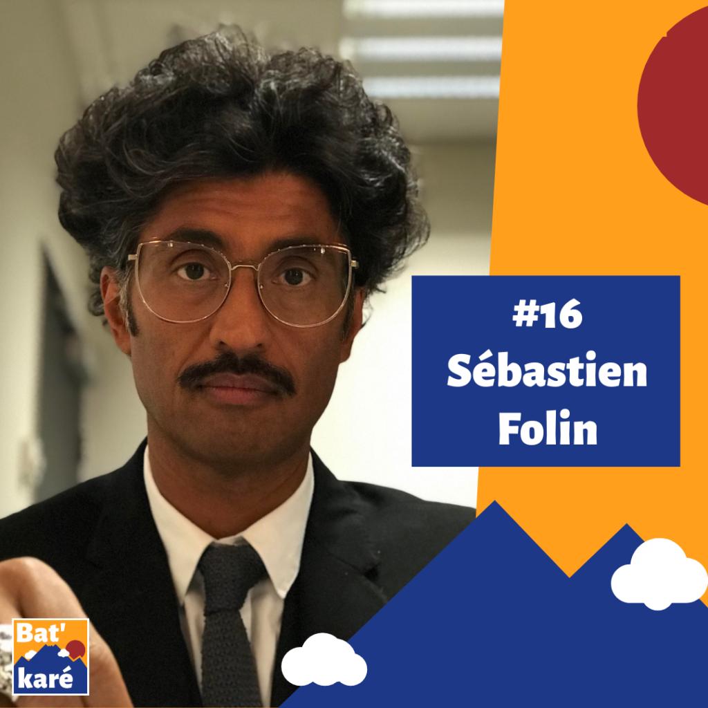 Sébastien Folin dans Bat' karé podcast